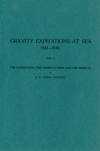 Gravity expeditions at sea 1923-1930. Vol. I. The expeditions, the computations and the results